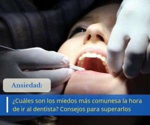 ansiedad y miedo al dentista